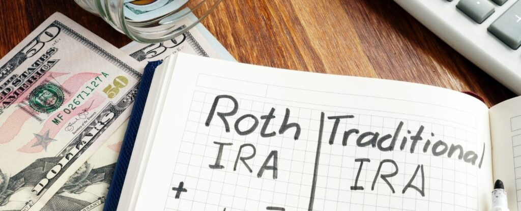 roth ira or traditional ira are some of the best retirement accounts you can have