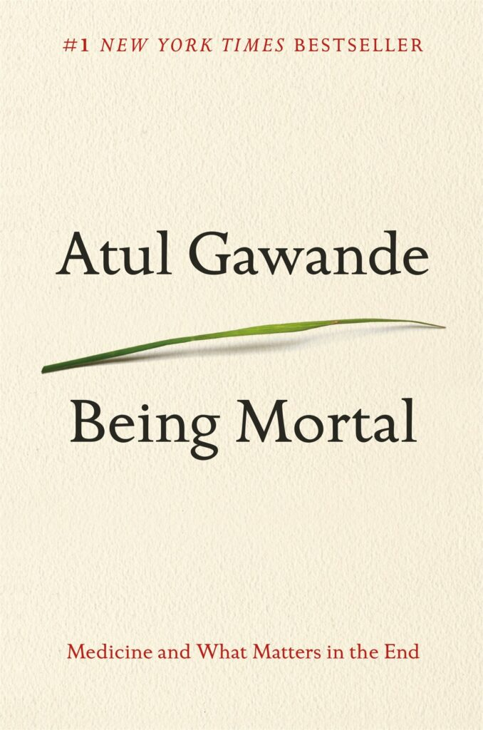 the final book in our list of the best books on aging is being mortal by atul gawande